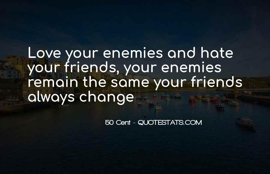 Friends Will Change Quotes #137608