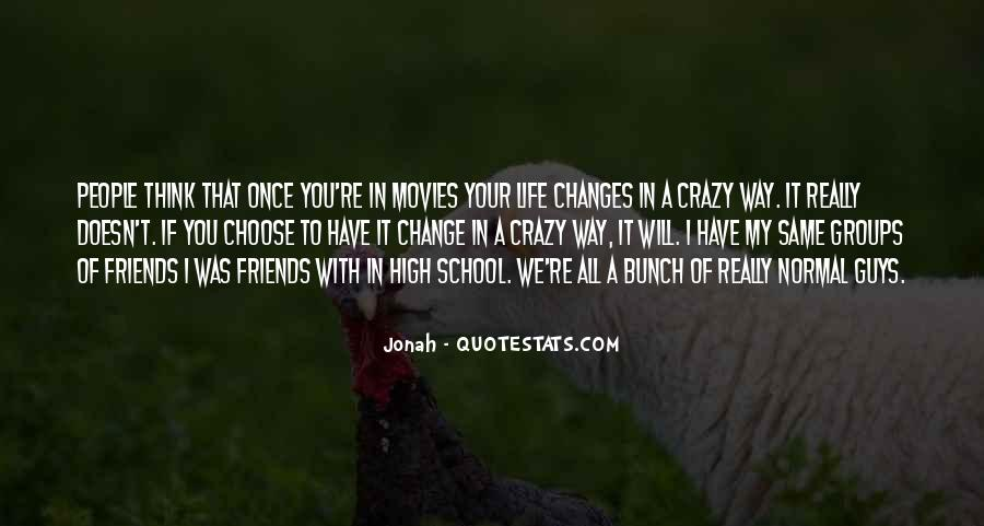 Friends Will Change Quotes #1428658