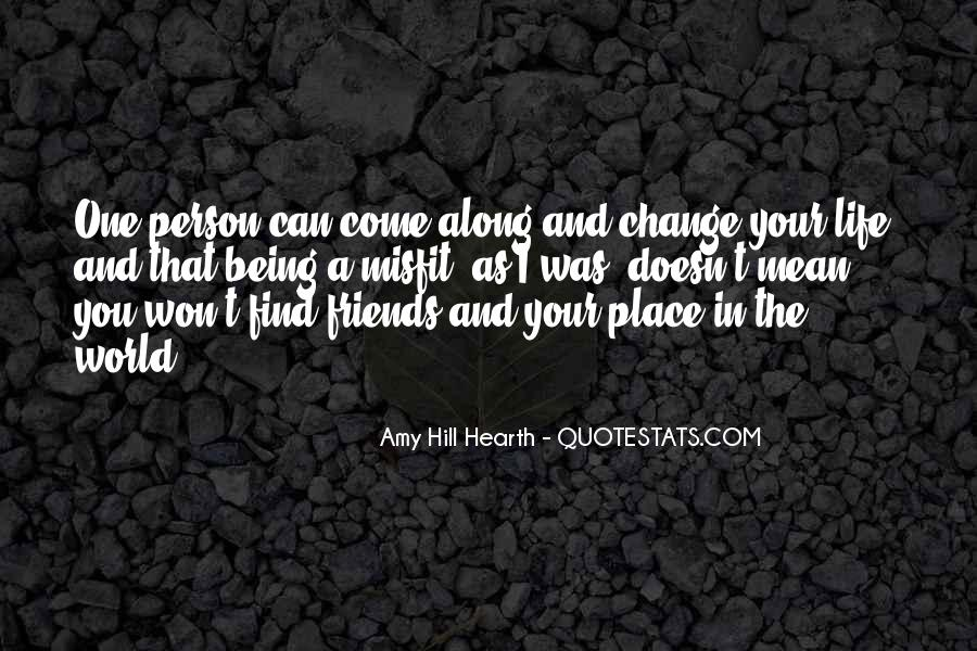 Friends Will Change Quotes #158860