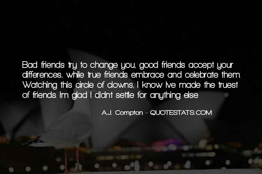 Friends Will Change Quotes #25550