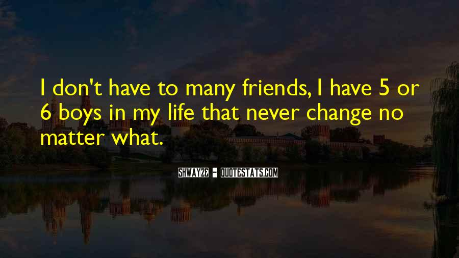 Friends Will Change Quotes #363301