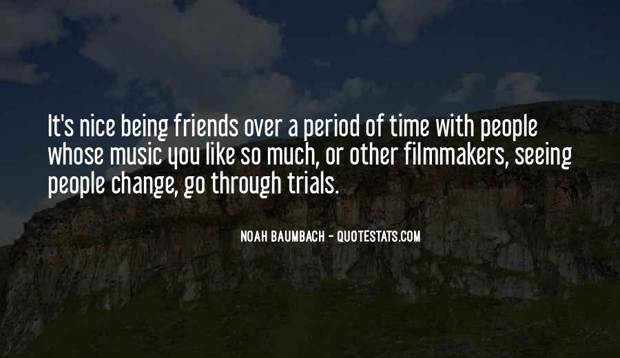 Friends Will Change Quotes #51754