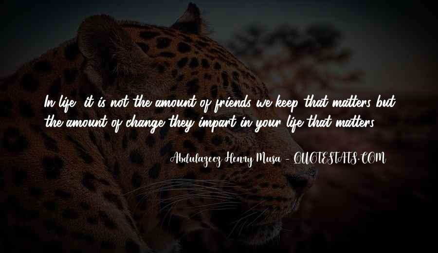 Friends Will Change Quotes #543080