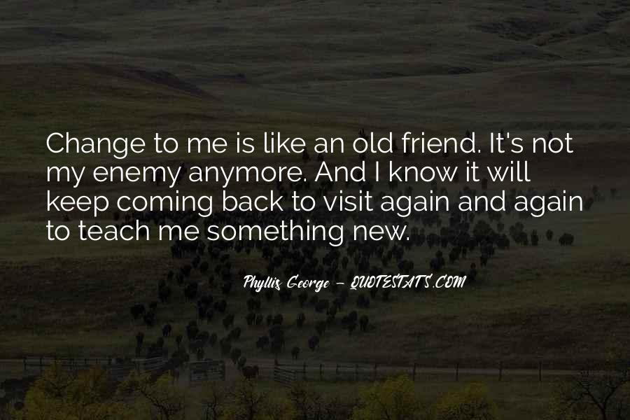 Friends Will Change Quotes #875896