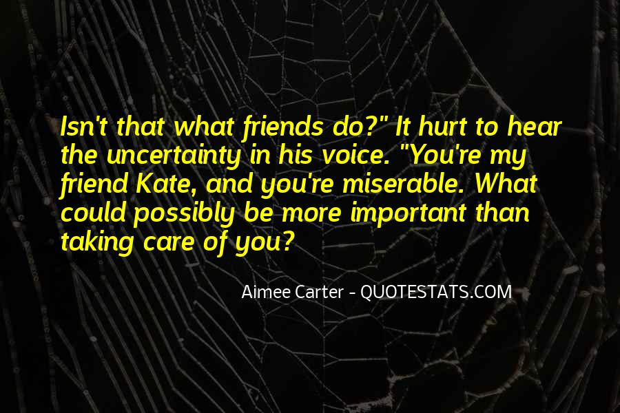 Friends Will Hurt You Quotes #165136
