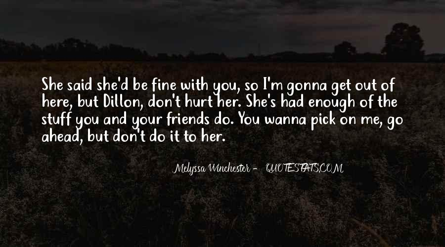 Friends Will Hurt You Quotes #170869