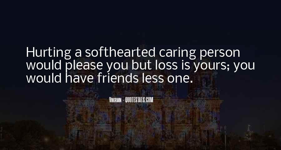 Friends Will Hurt You Quotes #19651
