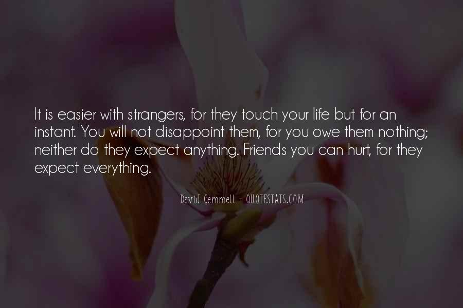 Friends Will Hurt You Quotes #319051
