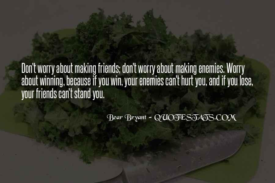 Friends Will Hurt You Quotes #498783