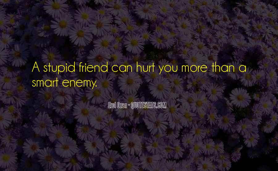 Friends Will Hurt You Quotes #561944