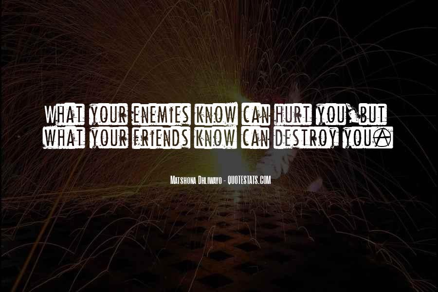 Friends Will Hurt You Quotes #728605
