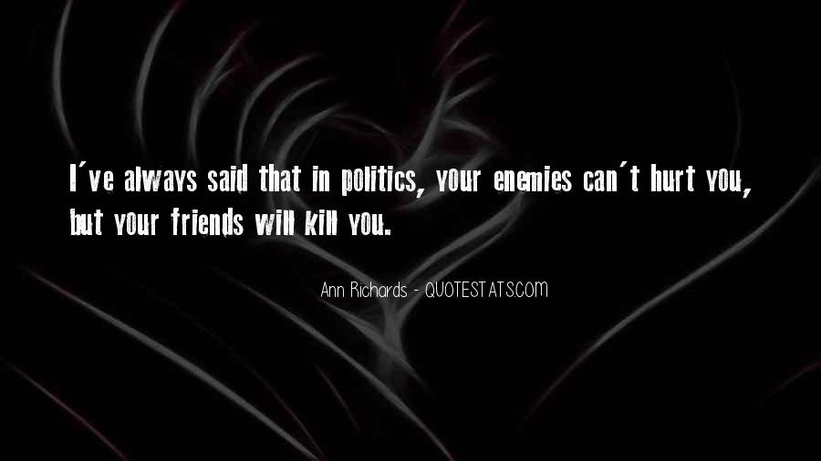 Friends Will Hurt You Quotes #752193