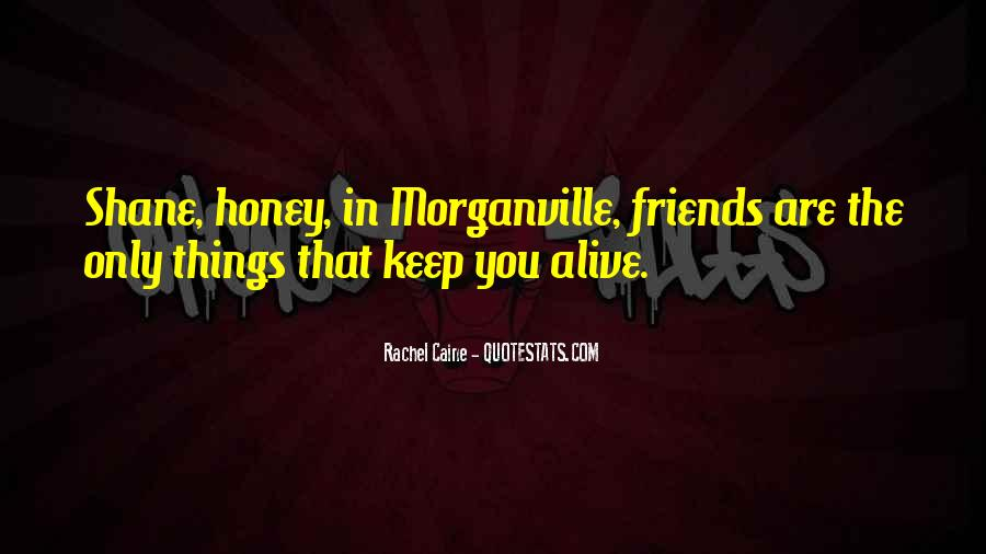 Friends You Keep Quotes #1207431
