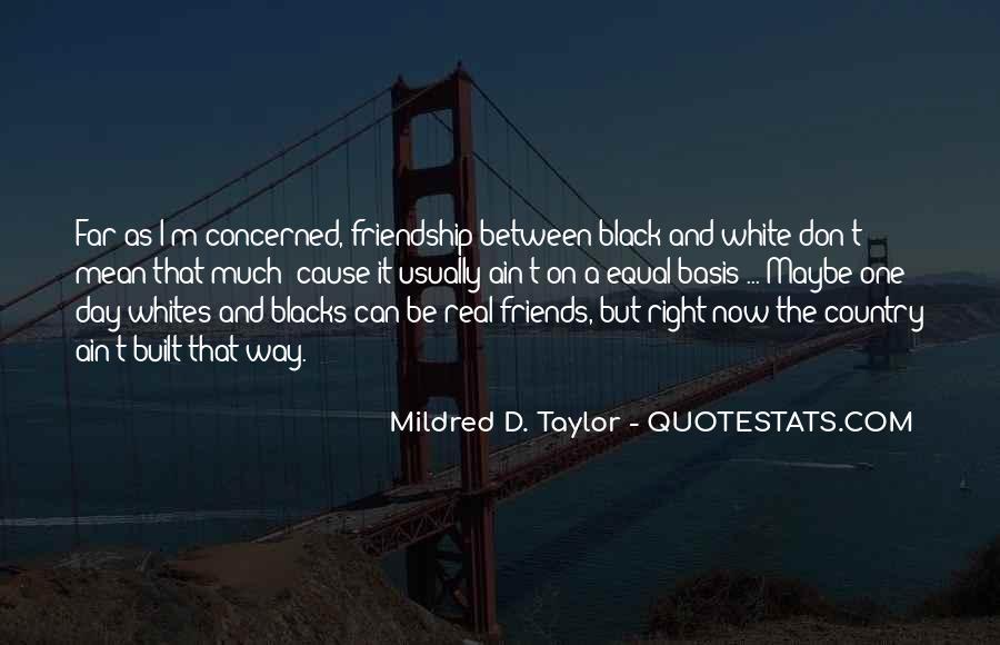 Friendship Built Quotes #925712