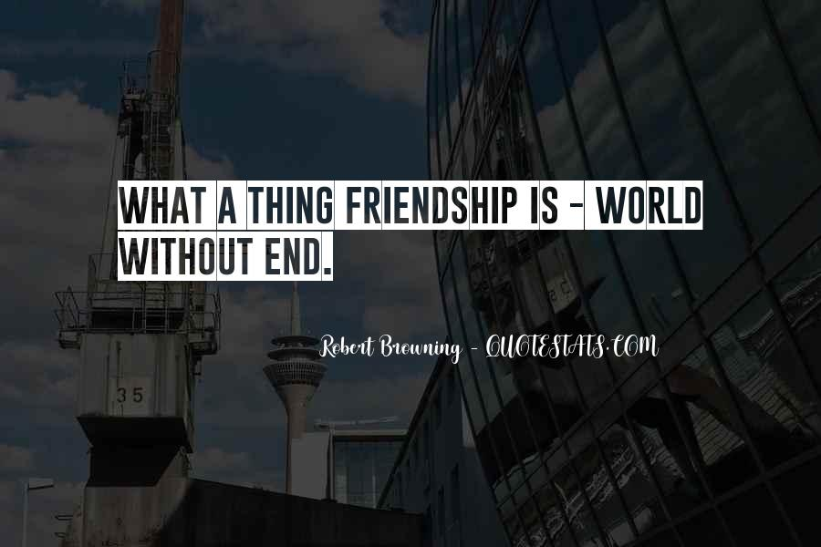 Friendship Come To End Quotes #118551