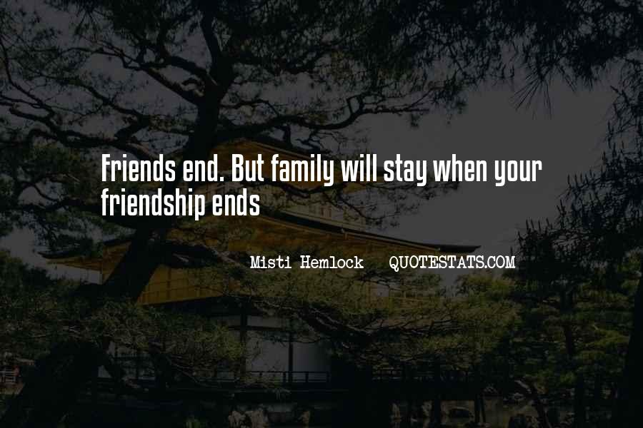 Friendship Come To End Quotes #223199