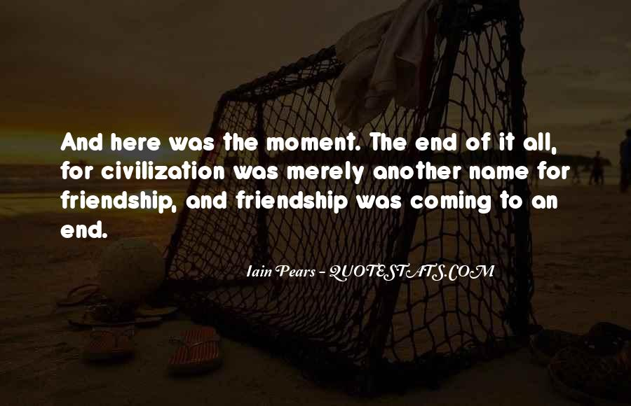 Friendship Come To End Quotes #253649