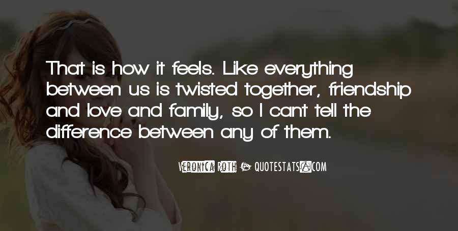 Friendship Is Everything Quotes #601296