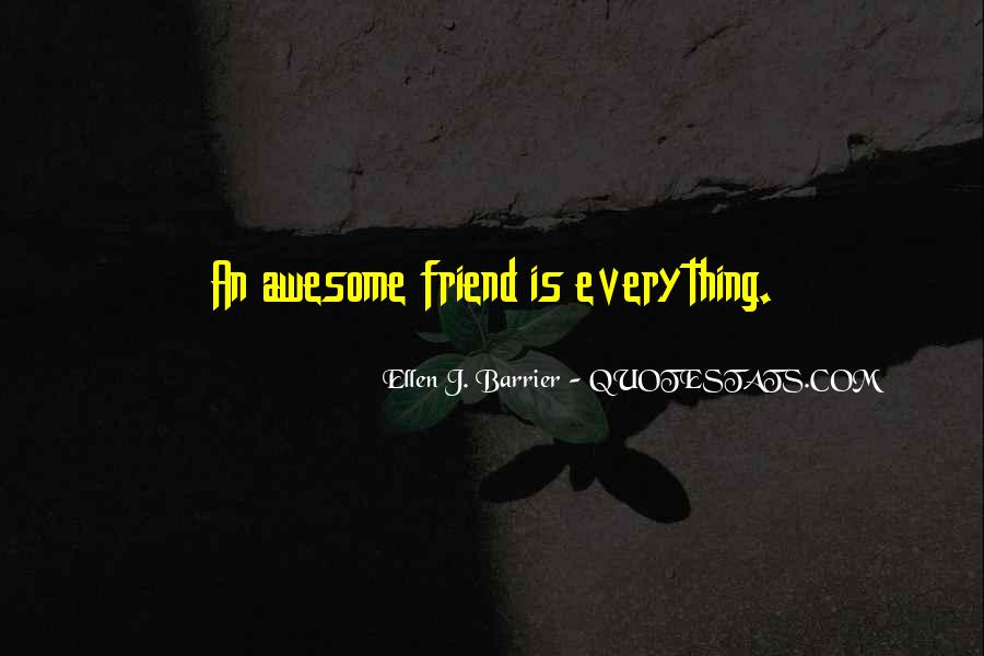 Friendship Is Everything Quotes #896471