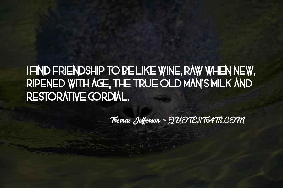 Friendship Is Like Wine Quotes #697643