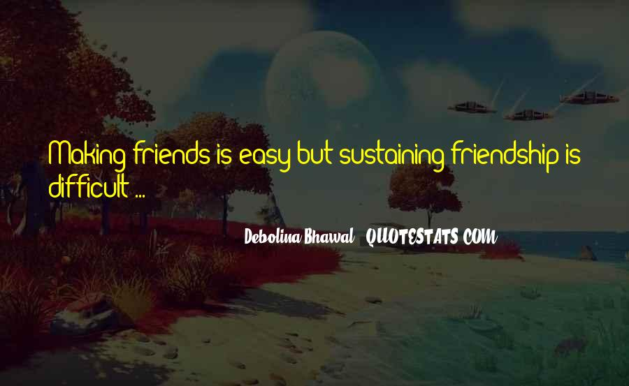 Friendship Is Not Easy Quotes #1346882