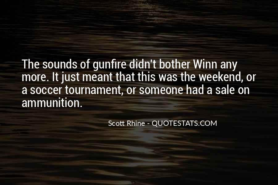 Quotes About Gunfire #1861262