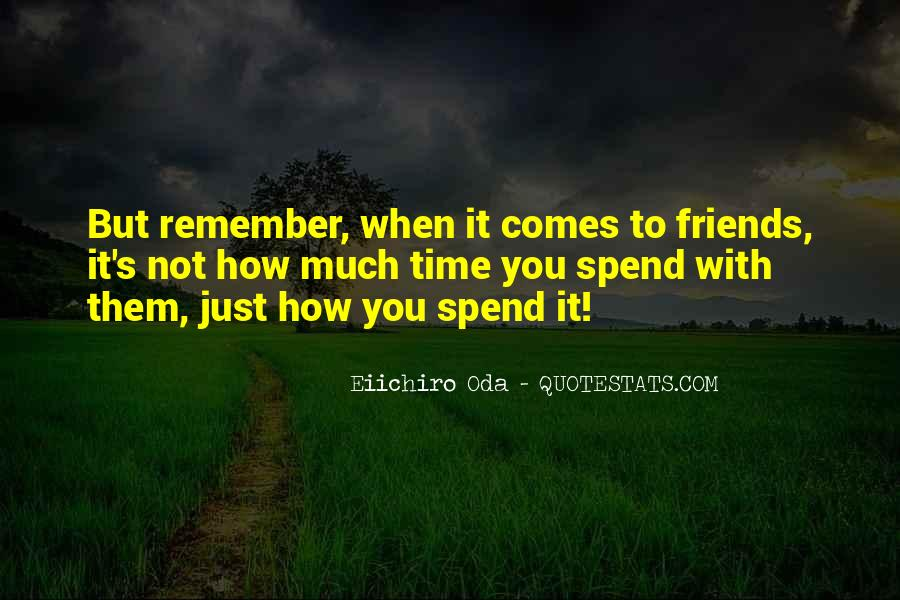 Friendship With Time Quotes #1193607