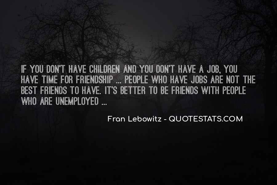 Friendship With Time Quotes #1509302