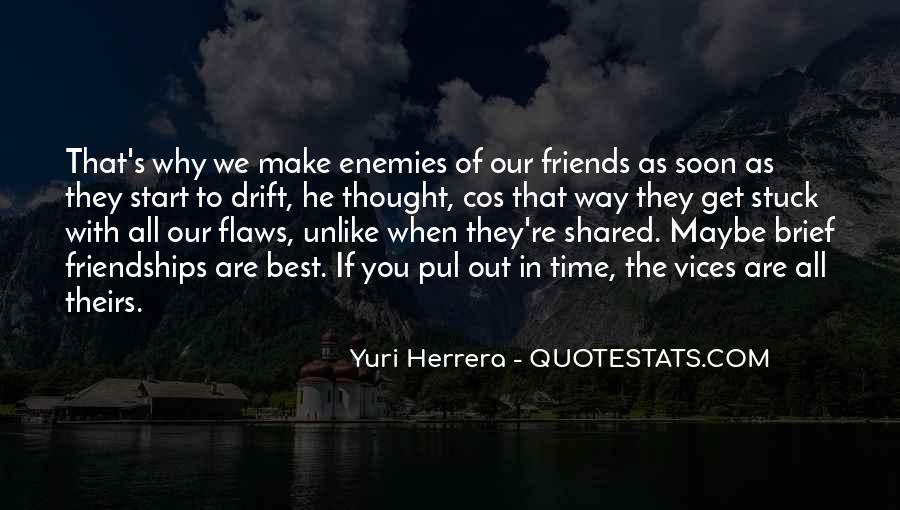 Friendship With Time Quotes #1681254