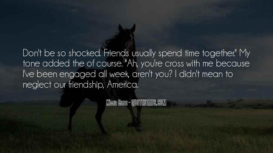 Friendship With Time Quotes #172268