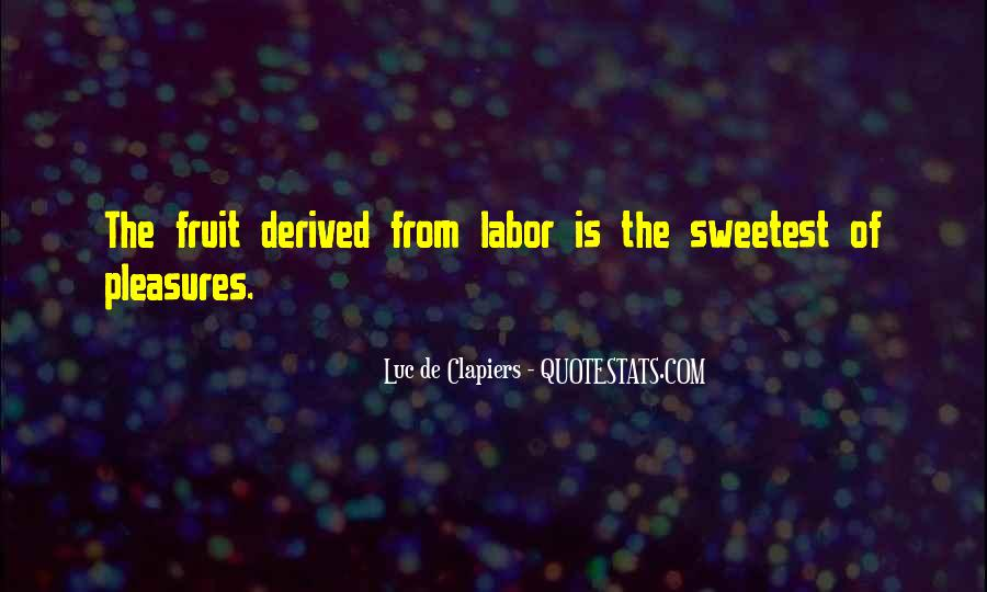 Fruit Of My Labor Quotes #1829566