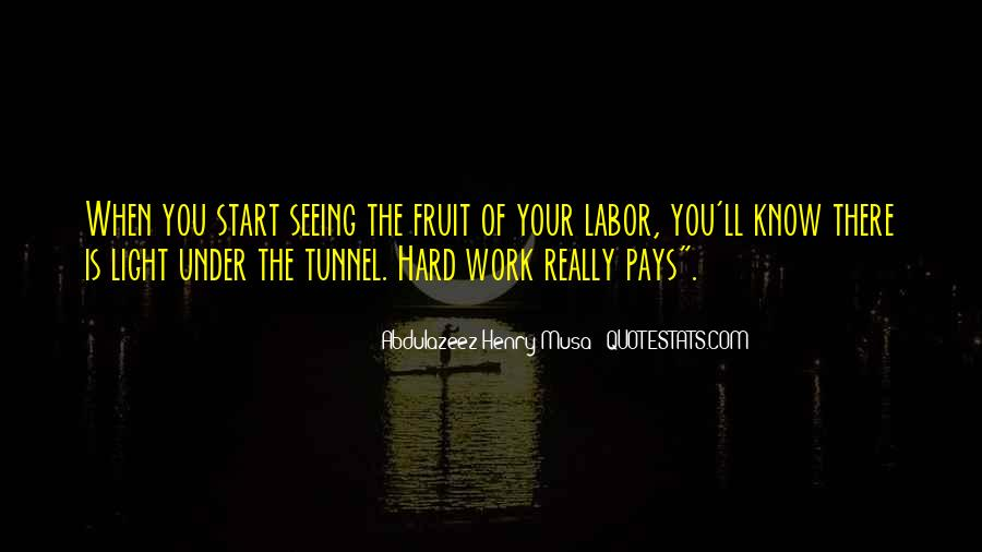 Fruit Of My Labor Quotes #897566