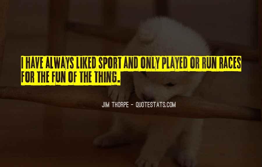 Fun And Run Quotes #1045907