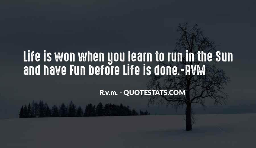 Fun And Run Quotes #1201628