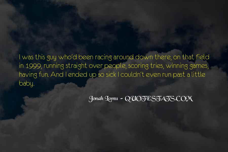 Fun And Run Quotes #1529323