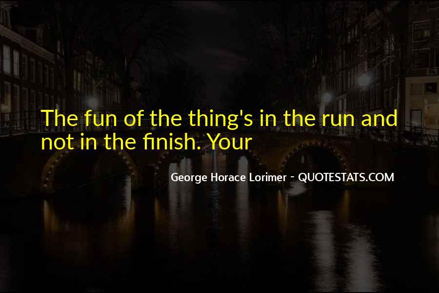 Fun And Run Quotes #215389