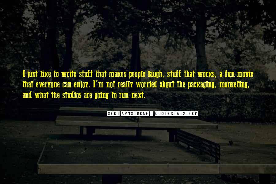 Fun And Run Quotes #321019