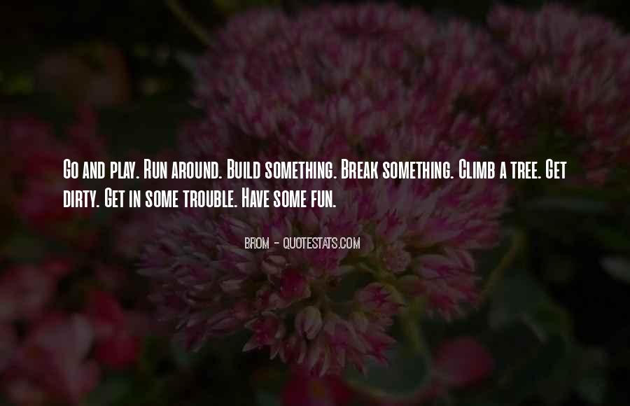 Fun And Run Quotes #928304