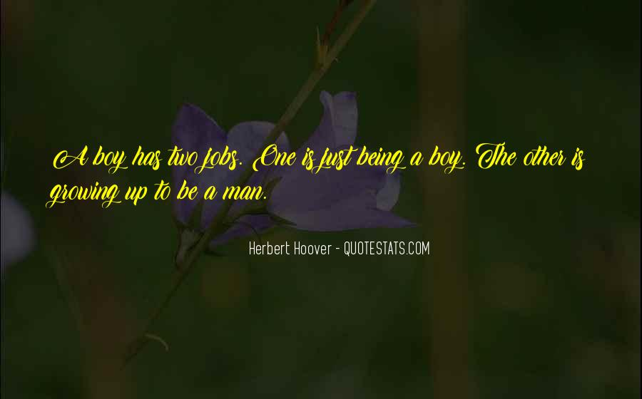 Quotes About Growing From A Boy To A Man #1032593