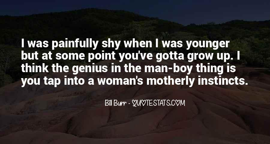 Quotes About Growing From A Boy To A Man #1713556