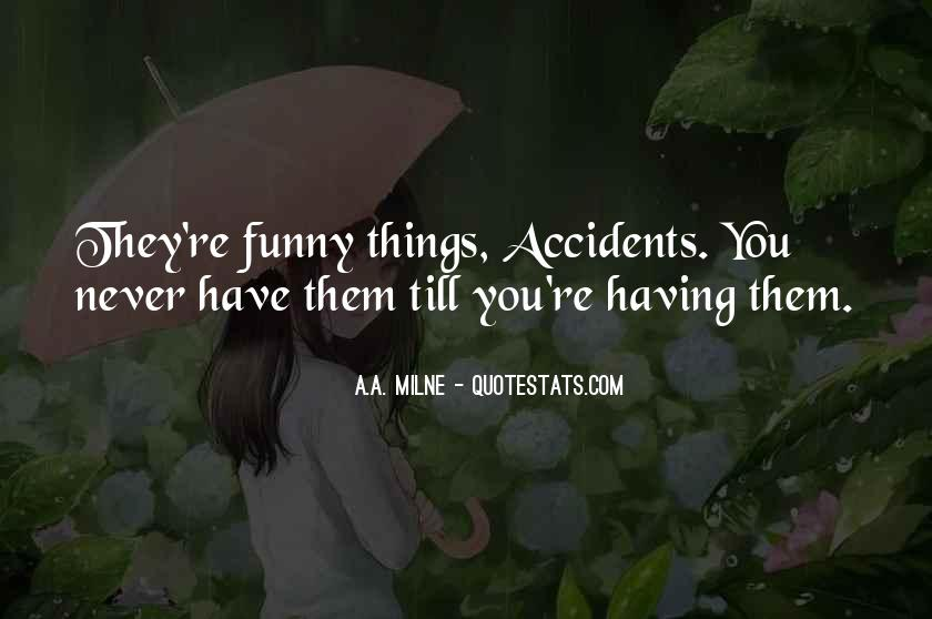 Funny Accidents Quotes #996319