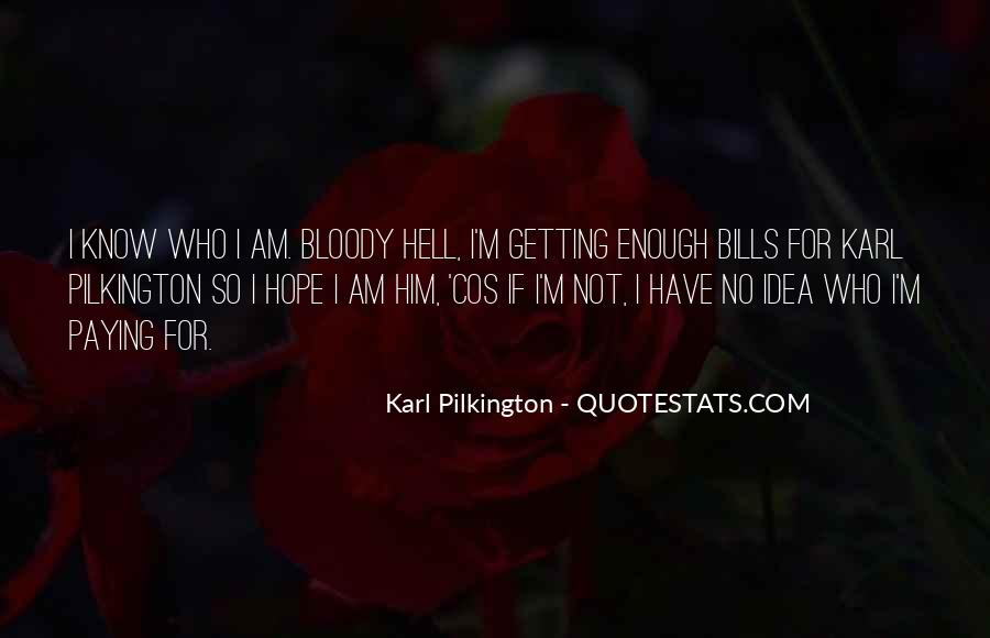 Funny Bloody Hell Quotes #313505