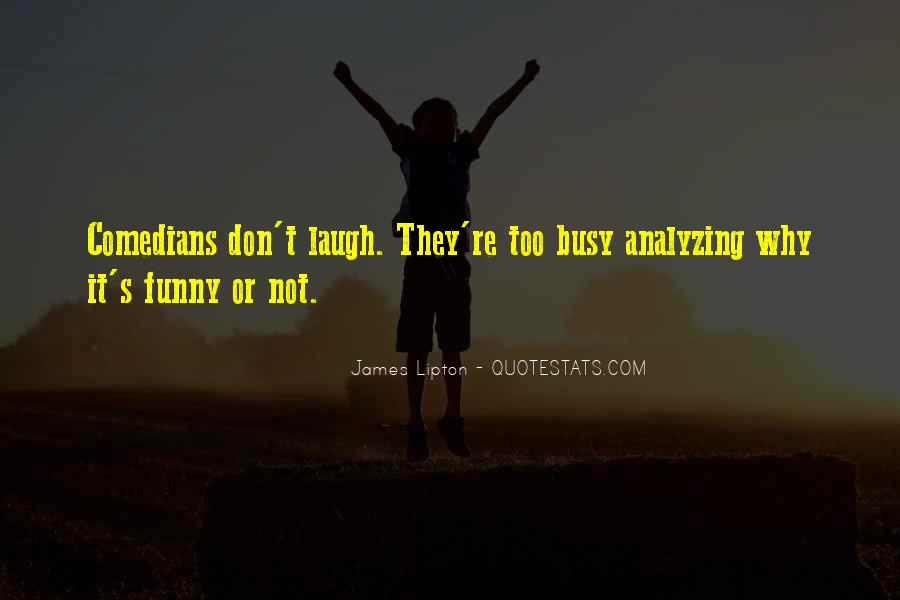 Funny Busy As A Quotes #916476