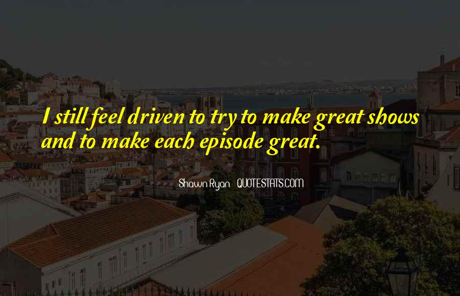 Quotes About Great Shows #781909