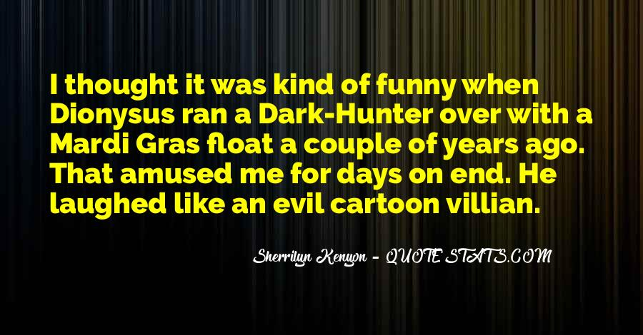Top 13 Funny Dark Hunter Quotes Famous Quotes Sayings About Funny Dark Hunter