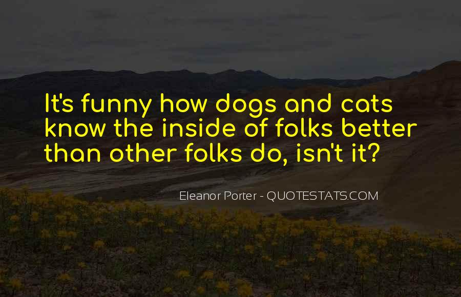 Funny Dogs And Cats Quotes #1462867