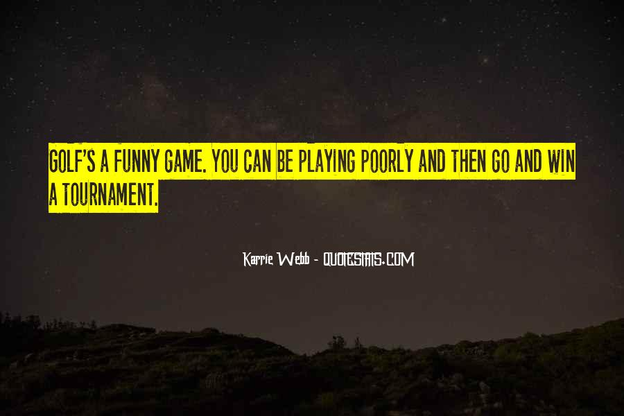 Funny Golf Tournament Quotes #1746914