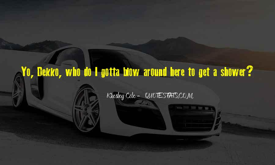 Quotes About Gotta #29029