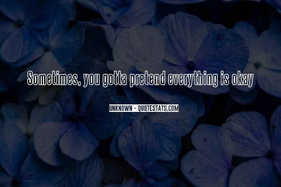 Quotes About Gotta #41956