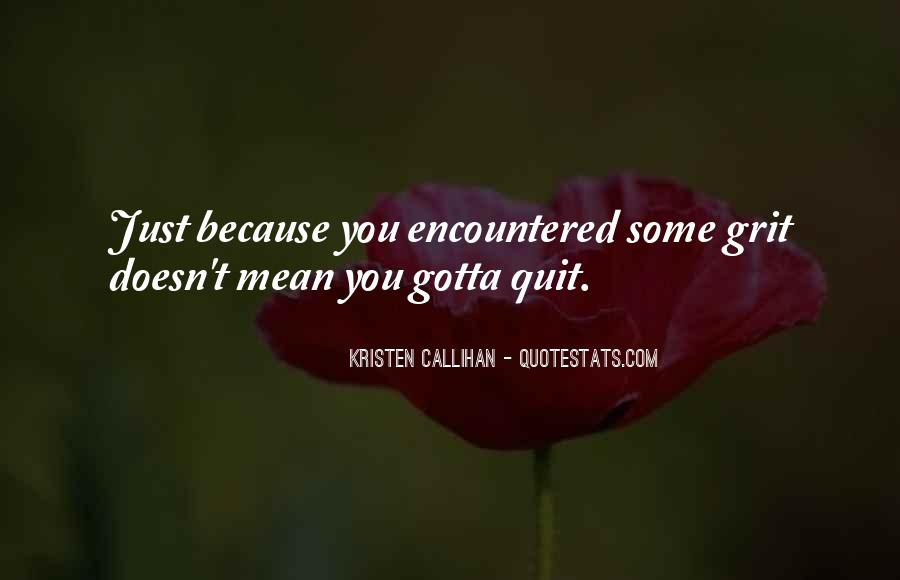 Quotes About Gotta #65620